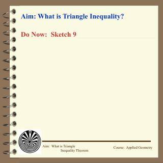 Aim: What is Triangle Inequality?