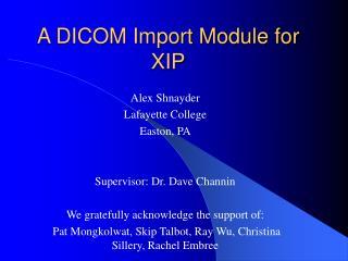 A DICOM Import Module for XIP