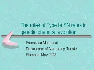The roles of Type Ia SN rates in galactic chemical evolution