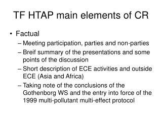 TF HTAP main elements of CR