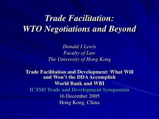 Trade Facilitation:  WTO Negotiations and Beyond