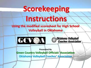 Presented By Green Country Volleyball Officials' Association