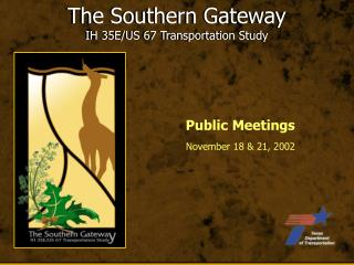The Southern Gateway IH 35E/US 67 Transportation Study