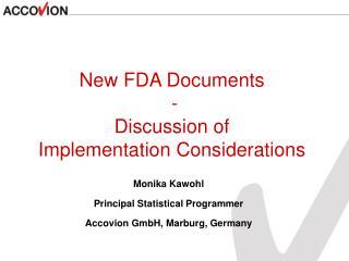 Monika Kawohl Principal Statistical Programmer Accovion GmbH, Marburg, Germany