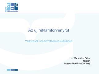 dr. Markovich Réka főtitkár Magyar Reklámszövetség