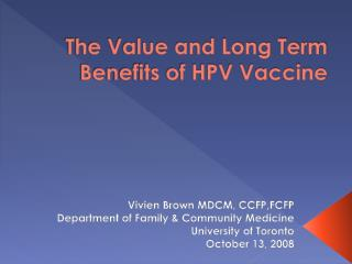 The Value and Long Term Benefits of HPV Vaccine