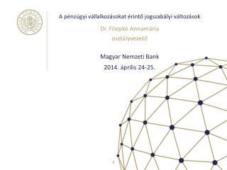 A pénzügyi vállalkozásokat érintő jogszabályi változások