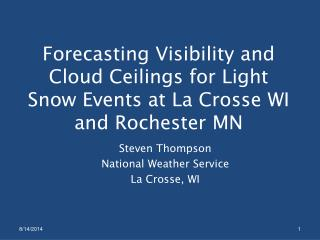 Forecasting Visibility and Cloud Ceilings for Light Snow Events at La Crosse WI and Rochester MN