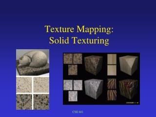 Texture Mapping: Solid Texturing