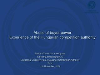 Abuse of buyer power Experience of the Hungarian competition authority