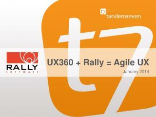 UX360 + Rally = Agile UX