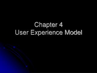Chapter 4 User Experience Model