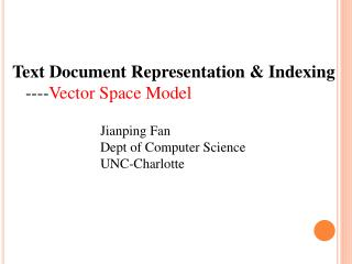 Text Document Representation & Indexing    ---- Vector Space Model