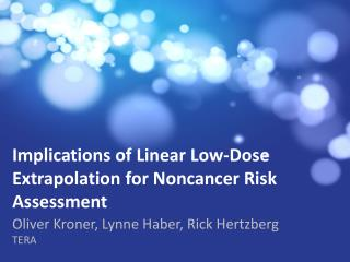 Implications of  Linear Low-Dose Extrapolation  for  Noncancer  Risk Assessment