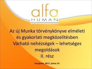 Az új Munka törvénykönyve elméleti  és gyakorlati megközelítésben
