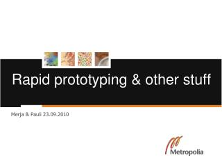 Rapid prototyping & other stuff