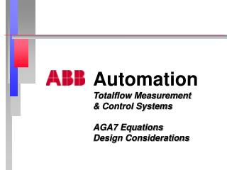 Automation Totalflow Measurement  & Control Systems AGA7 Equations Design Considerations