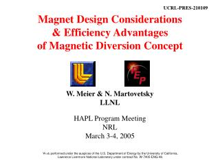 Magnet Design Considerations & Efficiency Advantages of Magnetic Diversion Concept