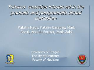 Tobacco   cessation introduced in the graduate  and  postgraduate dental  curriculum