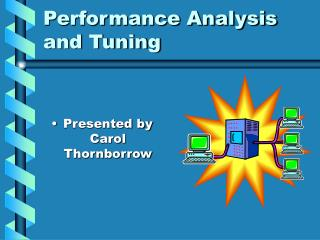 Performance Analysis and Tuning