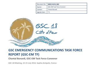 GSC Emergency Communications Task Force Report (GSC-EM TF)