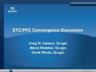 ETC/PFC Convergence Discussion