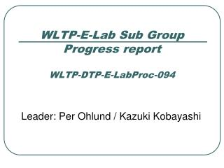 WLTP-E-Lab Sub Group Progress report WLTP-DTP-E-LabProc-094