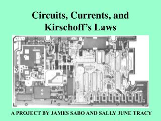 Circuits, Currents, and Kirschoff�s Laws