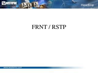 FRNT / RSTP