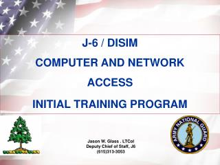 J-6 / DISIM COMPUTER AND NETWORK ACCESS  INITIAL TRAINING PROGRAM