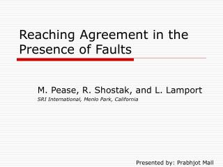 Reaching Agreement in the Presence of Faults