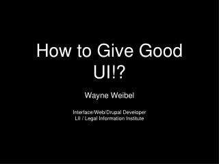 How to Give Good UI!?