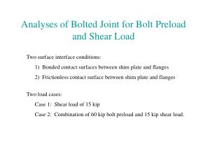 Analyses of Bolted Joint for Bolt Preload and Shear Load