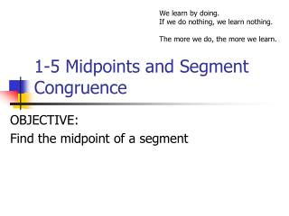 1-5 Midpoints and Segment Congruence