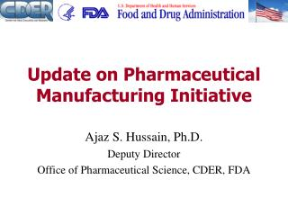 Update on Pharmaceutical Manufacturing Initiative