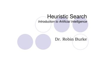 Heuristic Search Introduction to Artificial Intelligence
