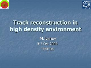 Track reconstruction in high density environment