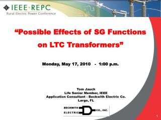 """""""Possible Effects of SG Functions  on LTC Transformers"""" Monday, May 17, 2010   -  1:00 p.m."""