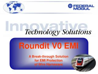 Roundit V0 EMI A Break-through Solution  for EMI Protection  of Wire Harnesses