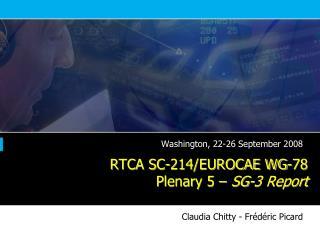 RTCA SC-214/EUROCAE WG-78 Plenary 5 –  SG-3 Report