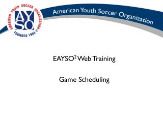 EAYSO 2  Web Training Game Scheduling