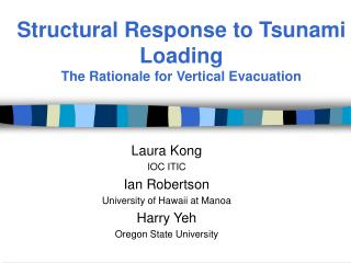Structural Response to Tsunami Loading The Rationale for Vertical Evacuation