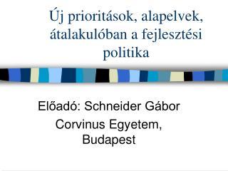 Új prioritások, alapelvek, átalakulóban a fejlesztési politika