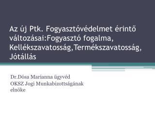 Dr.Dósa Marianna ügyvéd OKSZ Jogi Munkabizottságának elnöke