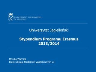 Uniwersytet Jagielloński Stypendium Programu Erasmus 2013/2014