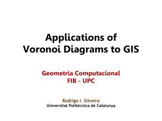 Applications of Voronoi Diagrams to GIS