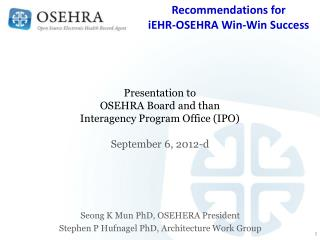 Presentation to OSEHRA Board and than    Interagency Program Office (IPO) September 6, 2012-d