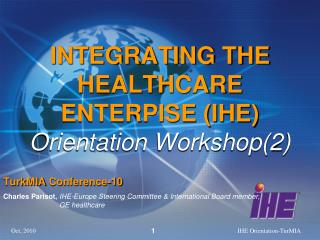 INTEGRATING THE HEALTHCARE ENTERPISE (IHE) Orientation Workshop(2)