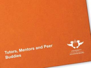 Tutors, Mentors and Peer Buddies