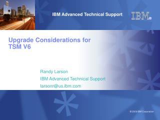 Upgrade Considerations for TSM V6